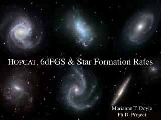 H OPCAT ,  6dFGS & Star Formation Rates