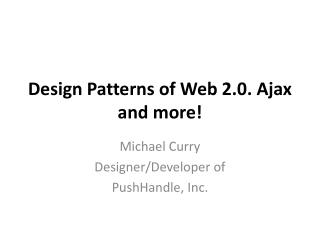 Design Patterns of Web 2.0. Ajax and more!