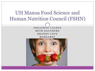 UH Manoa Food Science and Human Nutrition Council (FSHN)