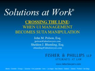 CROSSING THE LINE : WHEN UI MANAGEMENT BECOMES SUTA MANIPULATION John M. Polson, Esq.