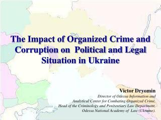 The Impact of Organized Crime and Corruption on  Political and Legal Situation in Ukraine
