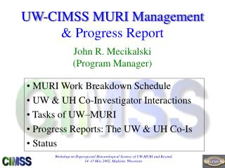 UW-CIMSS MURI Management  & Progress Report John R. Mecikalski (Program Manager)