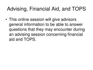 Advising, Financial Aid, and TOPS