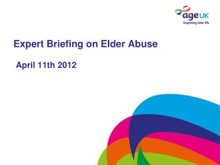Expert Briefing on Elder Abuse April 11th 2012