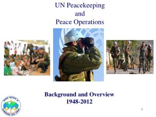 UN Peacekeeping  and  Peace Operations