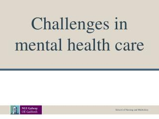 Challenges in mental health care