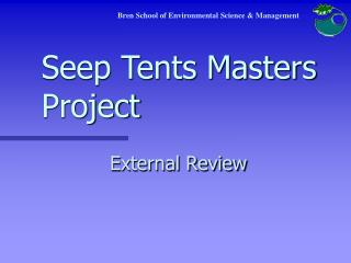 Seep Tents Masters Project
