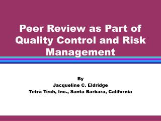 Peer Review as Part of Quality Control and Risk Management