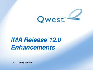 IMA Release 12.0 Enhancements