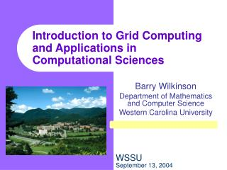 Introduction to Grid Computing and Applications in Computational Sciences