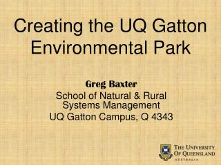 Creating the UQ Gatton Environmental Park