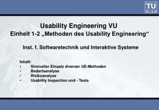 "Usability  Engineering  VU Einheit 1-2 ""Methoden des Usability Engineering"""