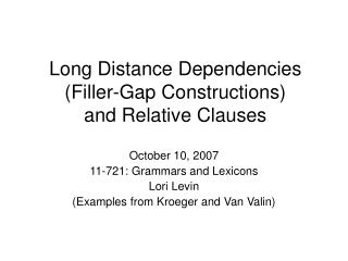 Long Distance Dependencies (Filler-Gap Constructions) and Relative Clauses