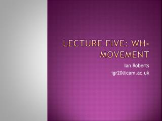 Lecture Five: WH-Movement
