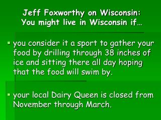 Jeff Foxworthy on Wisconsin: You might live in Wisconsin if…