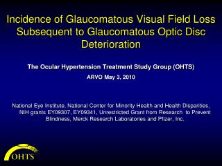 Incidence of Glaucomatous Visual Field Loss Subsequent to Glaucomatous Optic Disc Deterioration