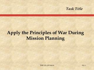 Apply the Principles of War During Mission Planning