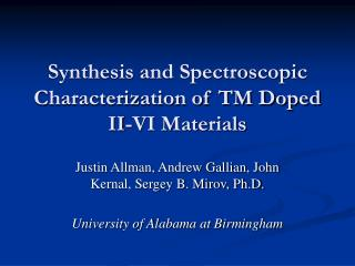 Synthesis and Spectroscopic Characterization of TM Doped II-VI Materials