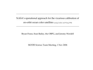 NASA's operational approach for the vicarious calibration of