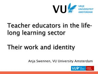Teacher educators in the life-long learning sector Their work and identity