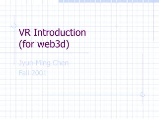 VR Introduction (for web3d)
