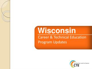 Career & Technical Education Program Updates