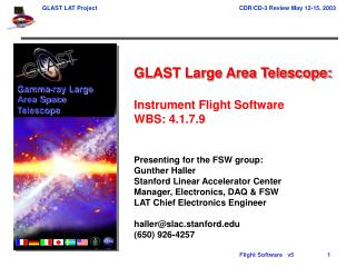 GLAST Large Area Telescope: Instrument Flight Software  WBS: 4.1.7.9 Presenting for the FSW group: Gunther Haller  Stanf