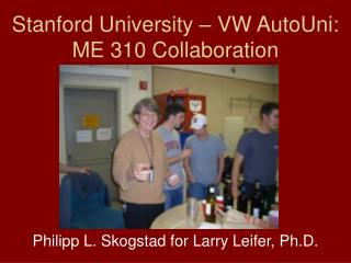 Stanford University – VW AutoUni: ME 310 Collaboration