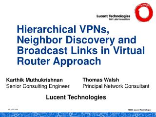 Hierarchical VPNs, Neighbor Discovery and Broadcast Links in Virtual Router Approach