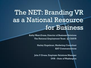The NET: Branding VR as a National Resource for Business