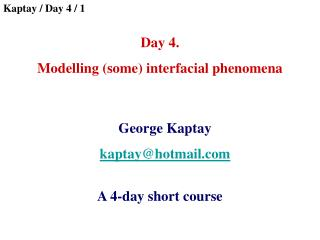 Day 4 .  Modelling (some) i nterfacial  phenomena