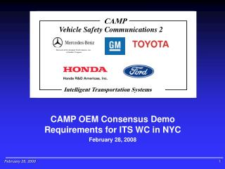 CAMP OEM Consensus Demo Requirements for ITS WC in NYC February 28, 2008
