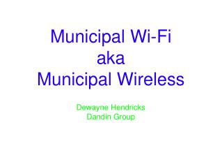 Municipal Wi-Fi aka Municipal Wireless