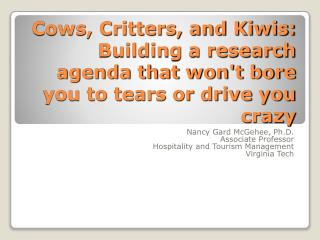 Nancy Gard McGehee, Ph.D. Associate Professor Hospitality and Tourism Management Virginia Tech