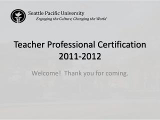 Teacher Professional Certification 2011-2012