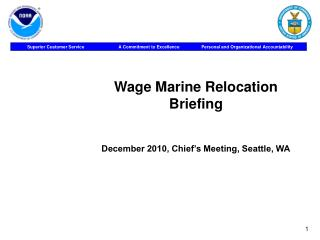 Wage Marine Relocation Briefing December 2010, Chief's Meeting, Seattle, WA