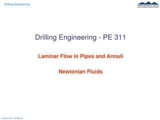Drilling Engineering - PE 311 Laminar Flow in Pipes and Annuli Newtonian Fluids