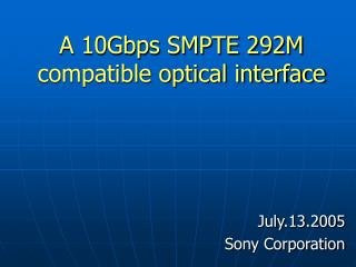 A 10Gbps SMPTE 292M compatible optical interface