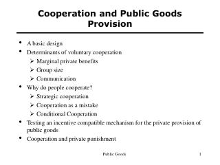 Cooperation and Public Goods Provision