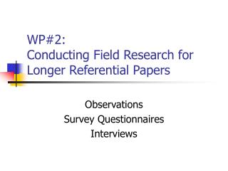 WP#2:  Conducting Field Research for Longer Referential Papers