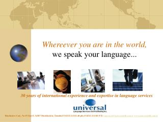 Whereever you are in the world, we speak your language...