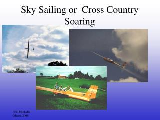 Sky Sailing or  Cross Country Soaring