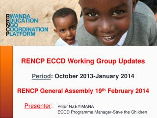 RENCP ECCD Working Group Updates Period : October 2013-January 2014