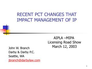 RECENT PCT CHANGES THAT IMPACT MANAGEMENT OF IP