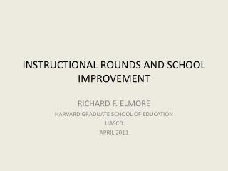 INSTRUCTIONAL ROUNDS AND SCHOOL IMPROVEMENT