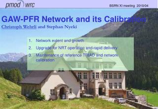 GAW-PFR Network and its Calibration Christoph Wehrli  and Stephan Nyeki
