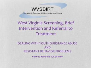 "DEALING WITH YOUTH SUBSTANCE ABUSE AND  RESISTANT BEHAVIOR PROBLEMS ""HOW TO AVOID THE TUG OF WAR"""