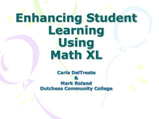 Enhancing Student Learning  Using  Math XL