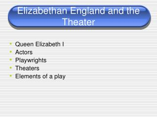 Elizabethan England and the Theater