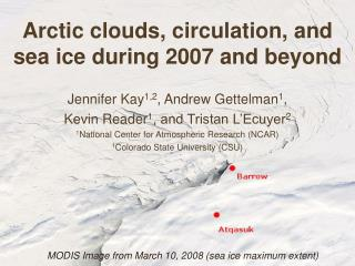 Arctic clouds, circulation, and sea ice during 2007 and beyond
